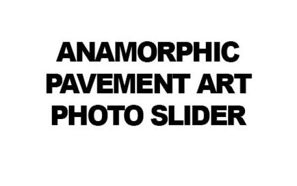 Anamorphic pavement art – photo slider